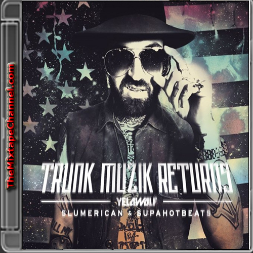 Yelawolf - Trunk Muzik Returns - TheMixtapeChannel.com ...